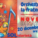 La NOVENA di Natale per arrivare a ORCHESTRARE LA FRATERNITÀ': oggi suoniamo il SOL, come SOLidarietà!