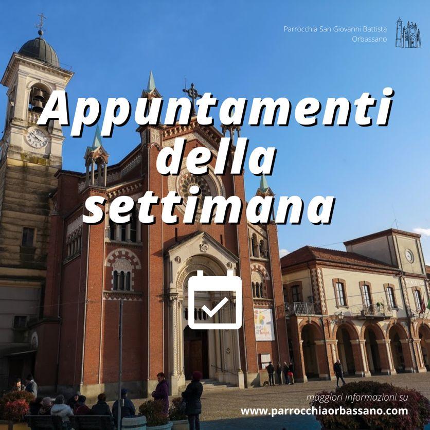 Appuntamenti della settimana 22 marzo - 28 marzo 2021 Parrocchia di Orbassano