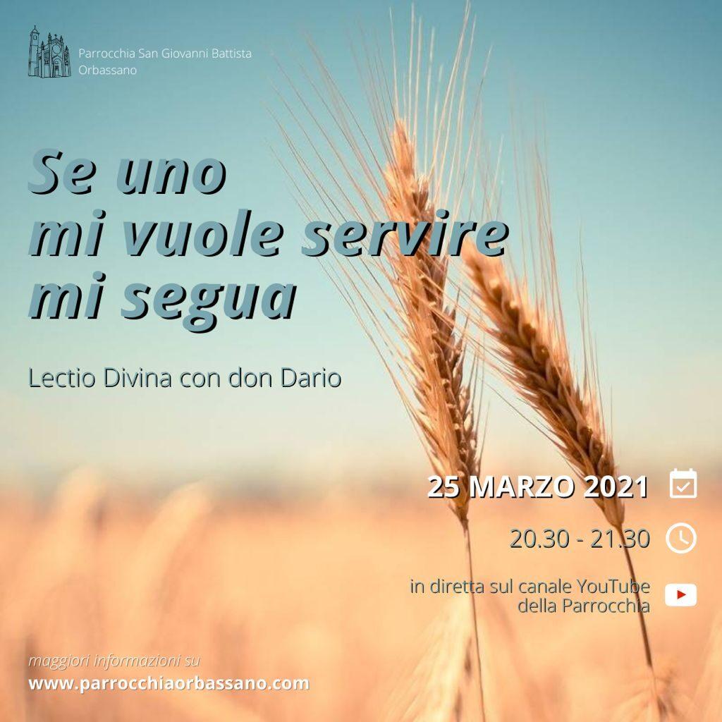 """""""Se uno mi vuole servire mi segua"""" Lectio Divina con don Dario Monticone"""