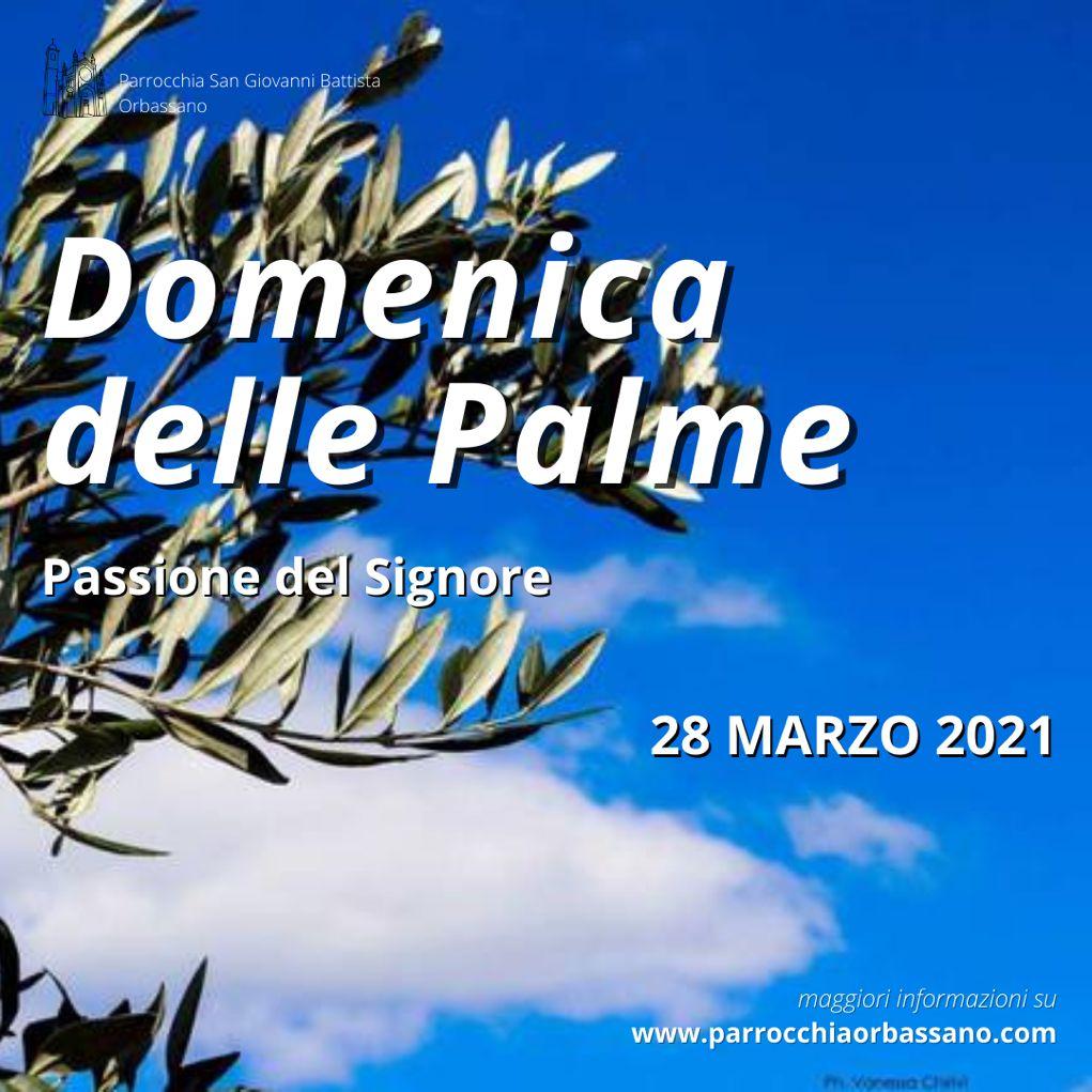 Domenica delle Palme - Passione del Signore 28 marzo 2021 Parrocchia di Orbassano